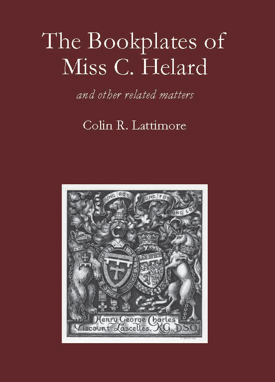The Bookplates of Miss C Helard, wife of heraldic authority Arthur Fox-Davies. By Colin Lattimore, this is  the Society's members' book for 2011-2012. Copies are available.